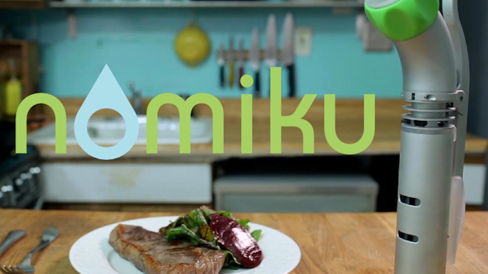Nomiku: bring sous vide into your kitchen. by Lisa Q. Fetterman ...