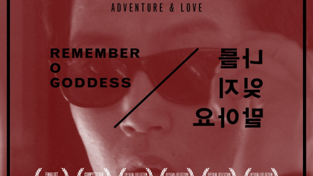 Remember O Goddess: FILM NOIR, ADVENTURE and LOVE project video thumbnail