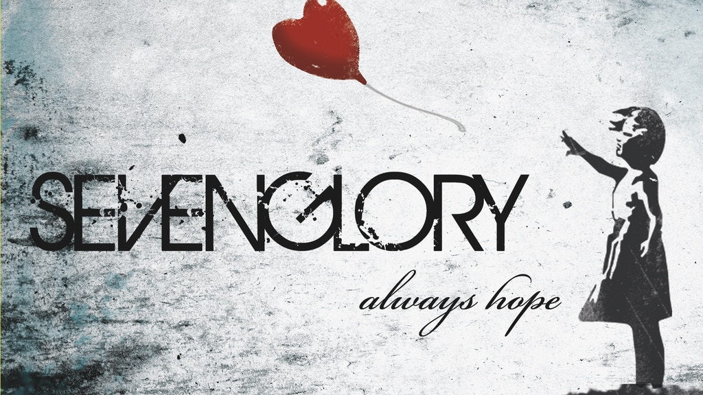 """Sevenglory Releases Album, """"Always Hope"""". project video thumbnail"""