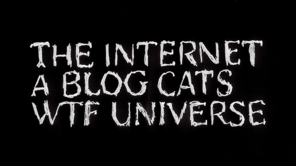 The Internet  - A Blog Cats WTF Universe project video thumbnail