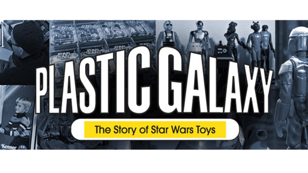 Plastic Galaxy: A Documentary About Star Wars Toys project video thumbnail