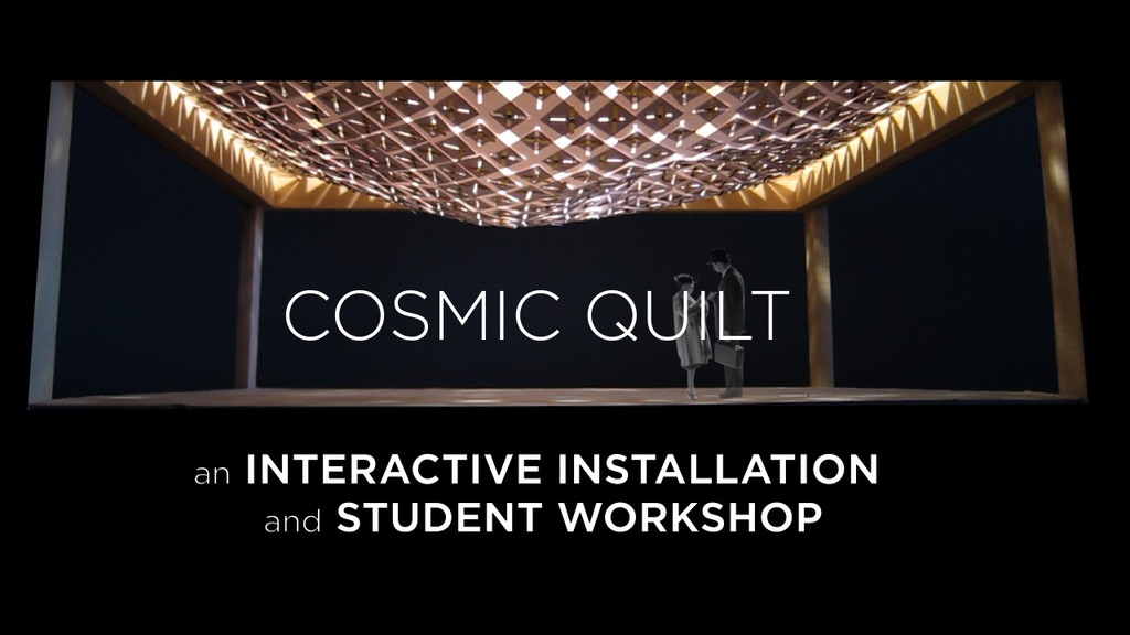 Cosmic Quilt - Interactive Installation/Student Workshop project video thumbnail