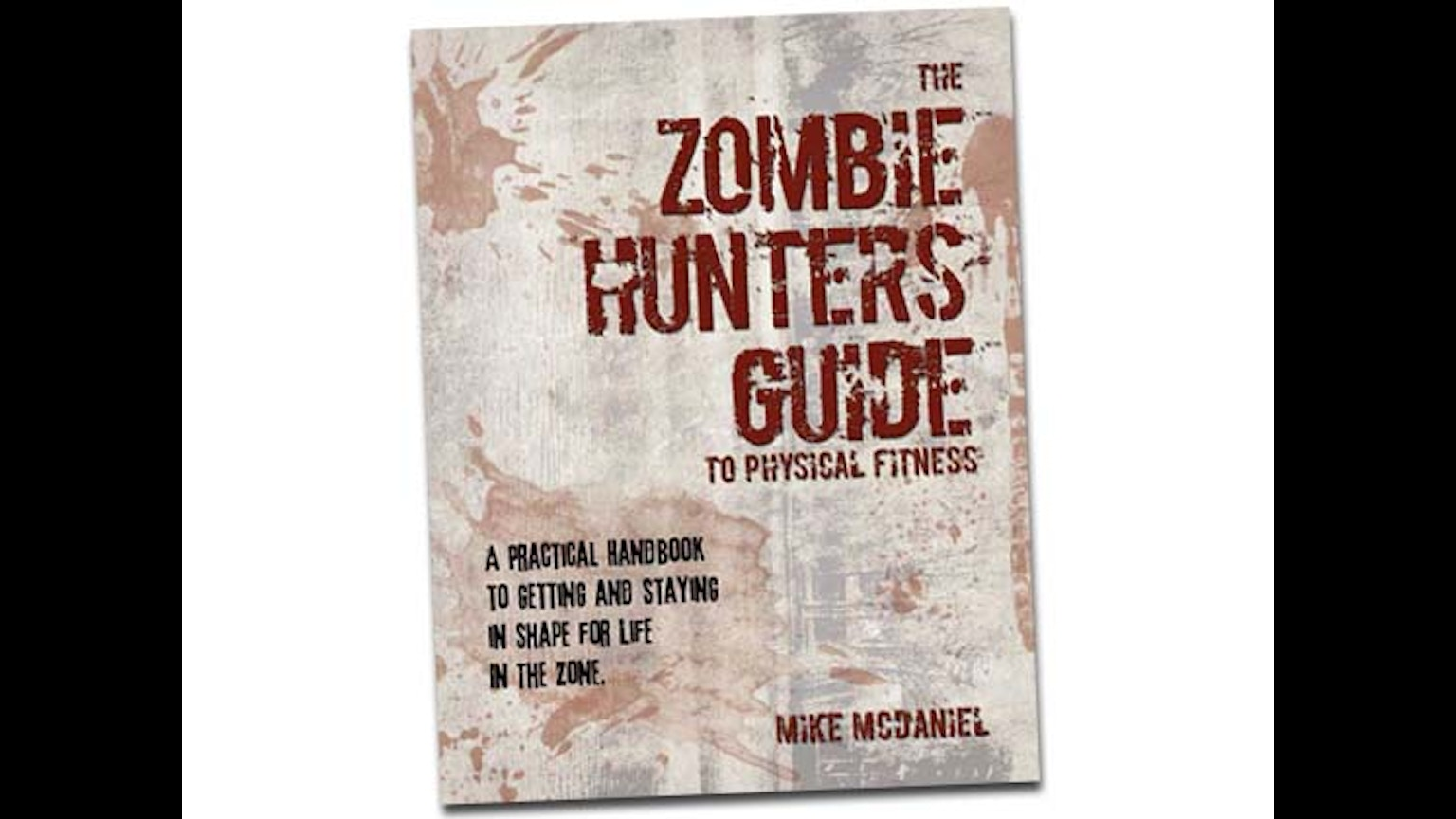 Zombie hunter s guide to physical fitness by mike mcdaniel