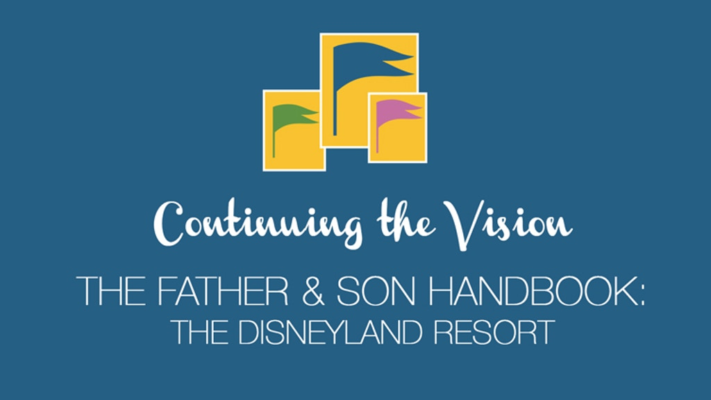 Continuing the Vision: A Father & Son Disneyland Quest project video thumbnail