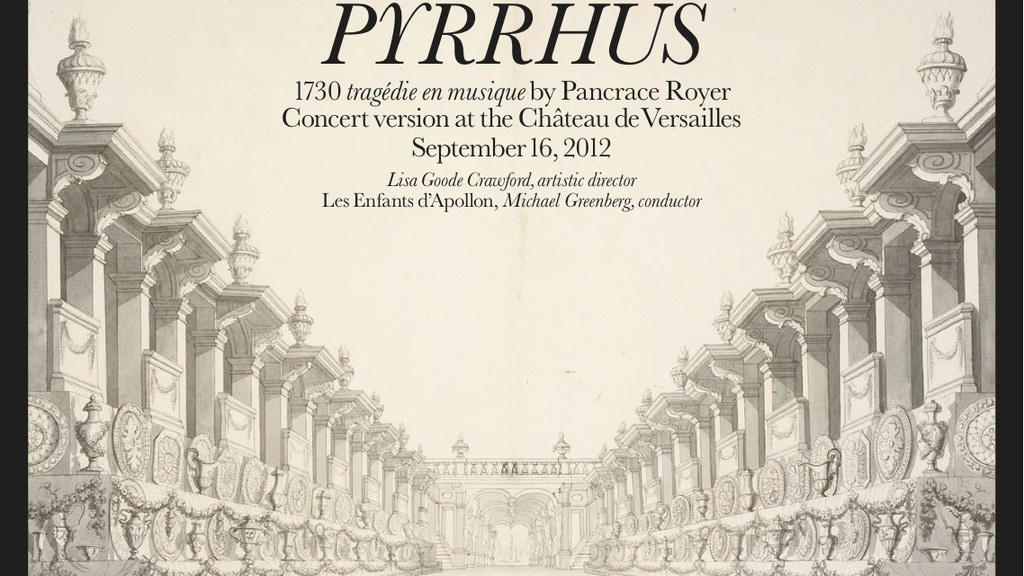 "The modern premiere of Pancrace Royer's 1730 opera ""Pyrrhus"" project video thumbnail"