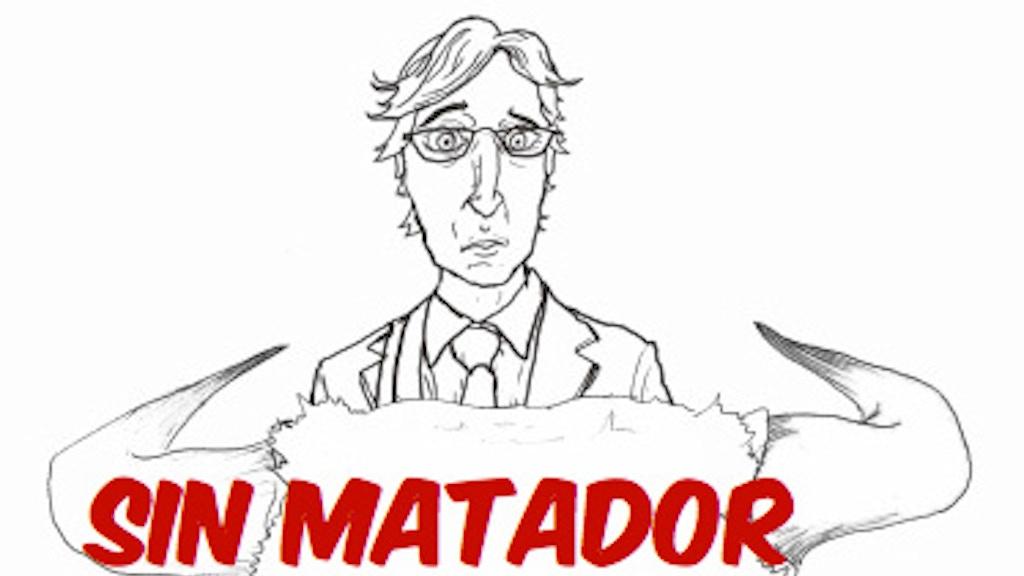 Sin Matador project video thumbnail