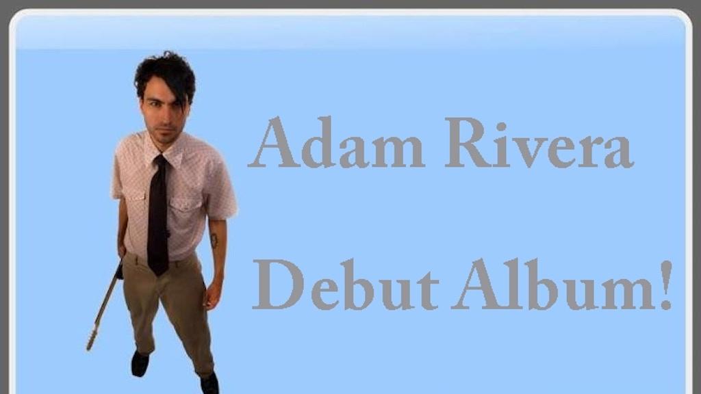 Adam Rivera's Debut Solo Album! project video thumbnail