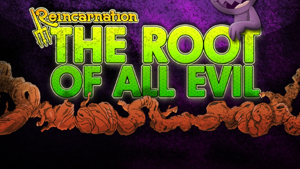Reincarnation:  The Root of All Evil project video thumbnail