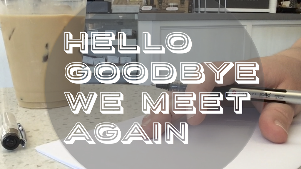 Hello Goodbye We Meet Again:  A Novella project video thumbnail
