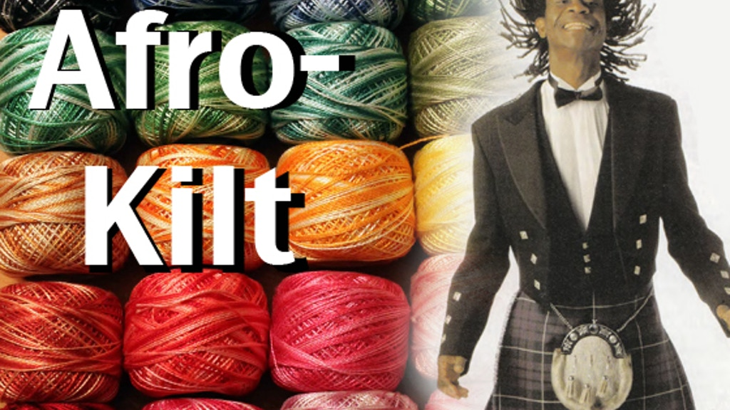 """""""Afro-Kilt : The Thread That Binds"""" Documentary project video thumbnail"""