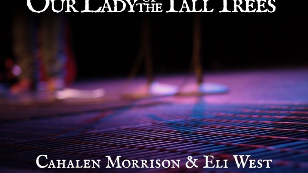PRE-RELEASE: Our Lady of the Tall Trees, by Cahalen & Eli project video thumbnail