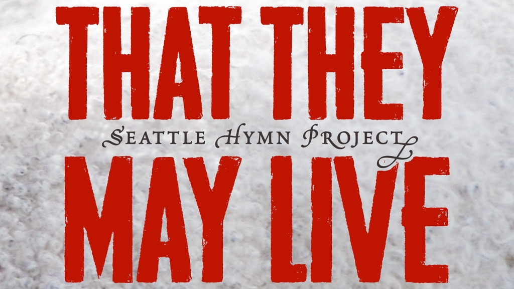 """That They May Live"" - Seattle Hymn Project project video thumbnail"