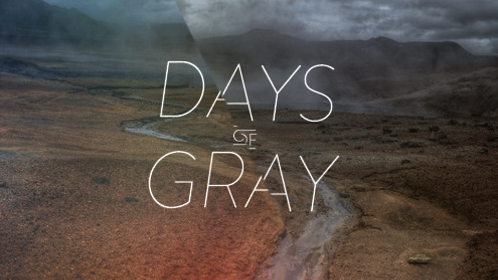 Days of Gray project video thumbnail