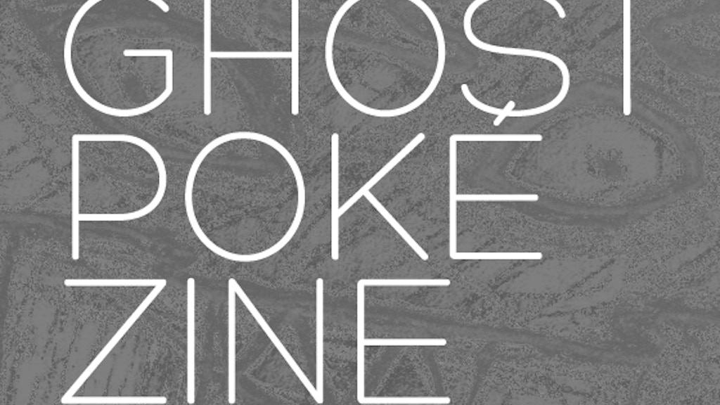 Ghost PokéZine project video thumbnail