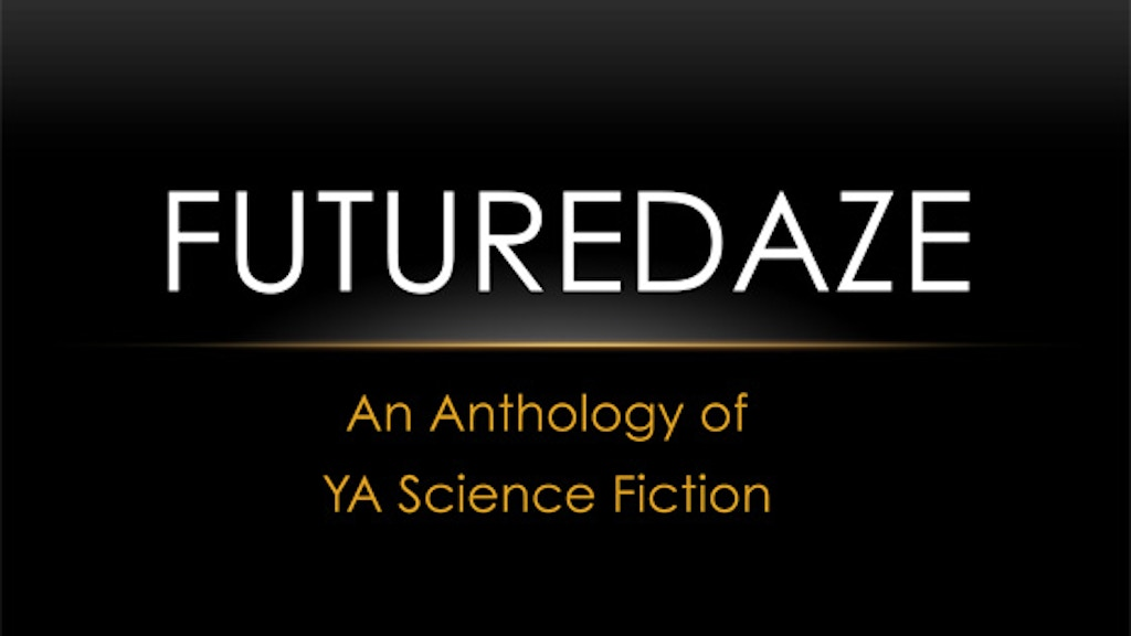 Futuredaze: An Anthology of YA Science Fiction project video thumbnail