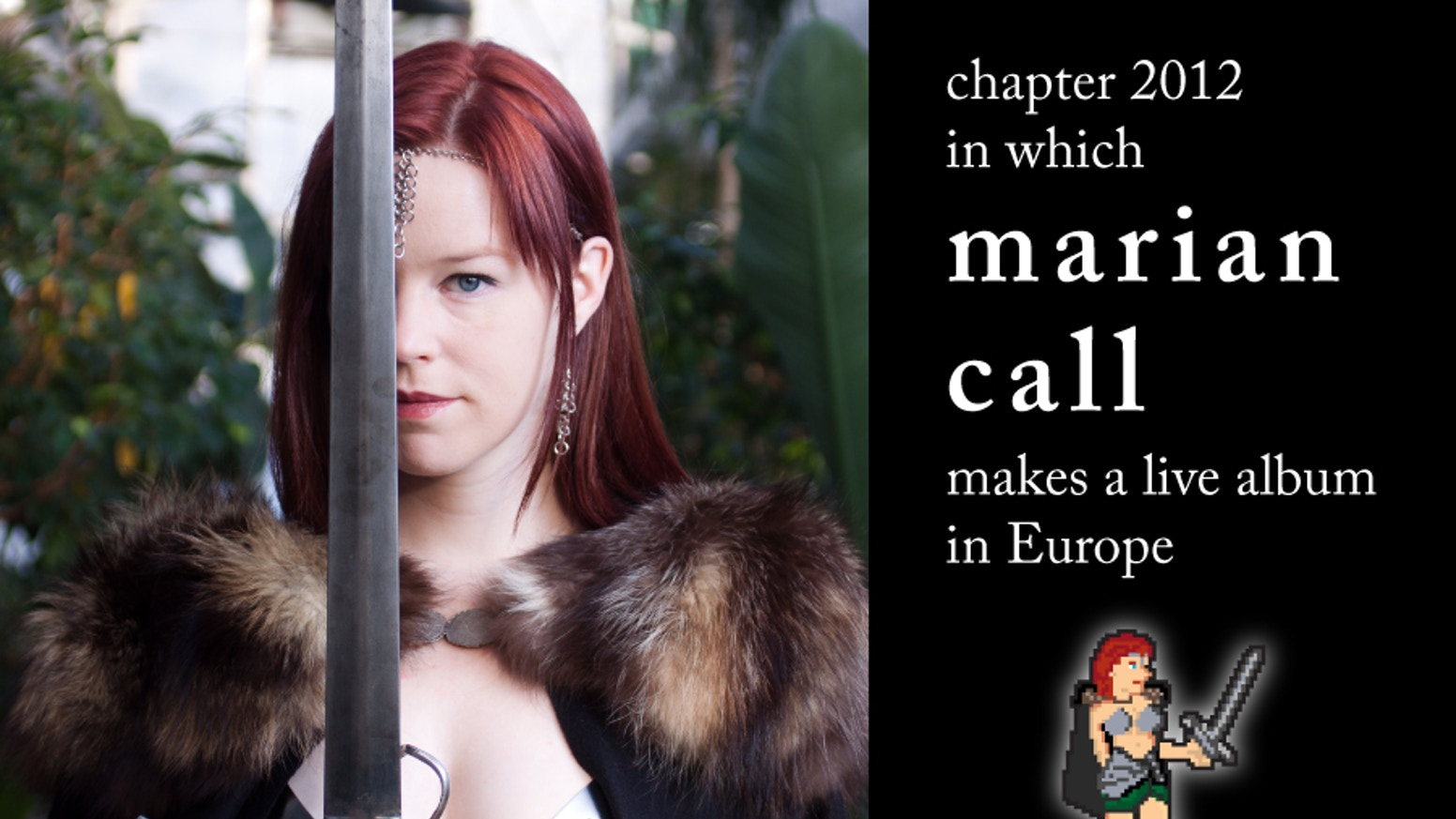 In which Marian Call fans launched an incredible and successful European tour and helped to create not one but THREE new albums of material -- plus a music video!