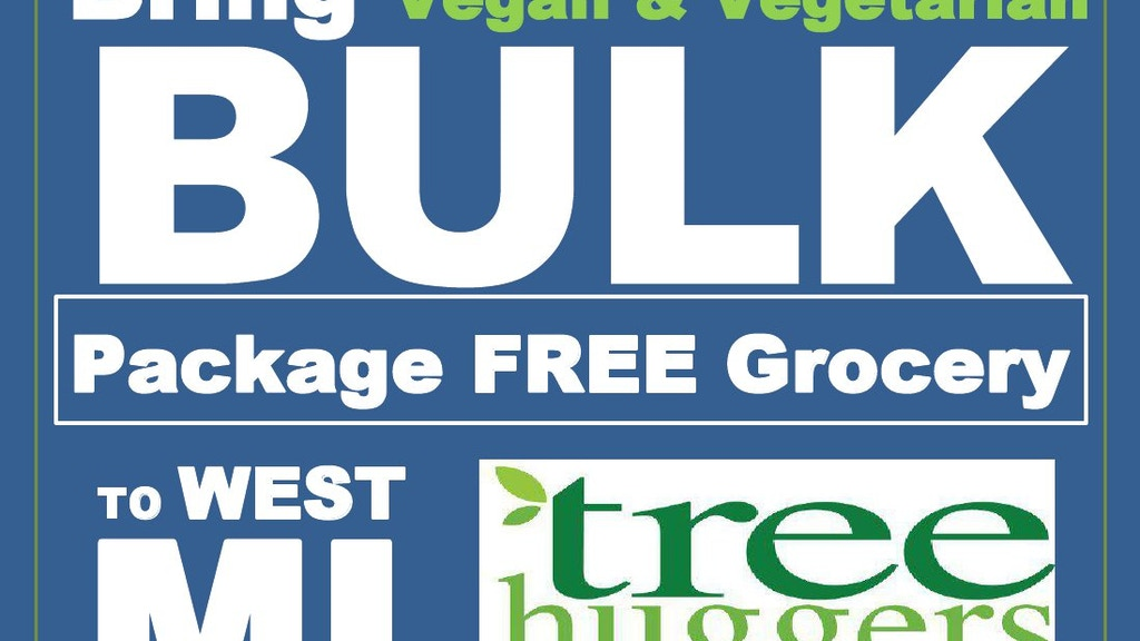 Bring Vegan Vegetarian Package Free Grocery to West MI. project video thumbnail