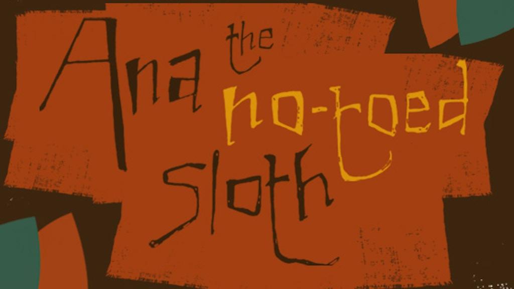 Ana the no-toed sloth project video thumbnail