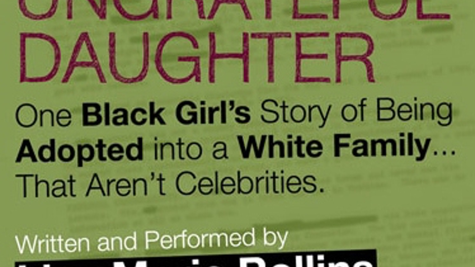 Quotes About Ungrateful Daughters: UNGRATEFUL DAUGHTER Goes To NY International Fringe