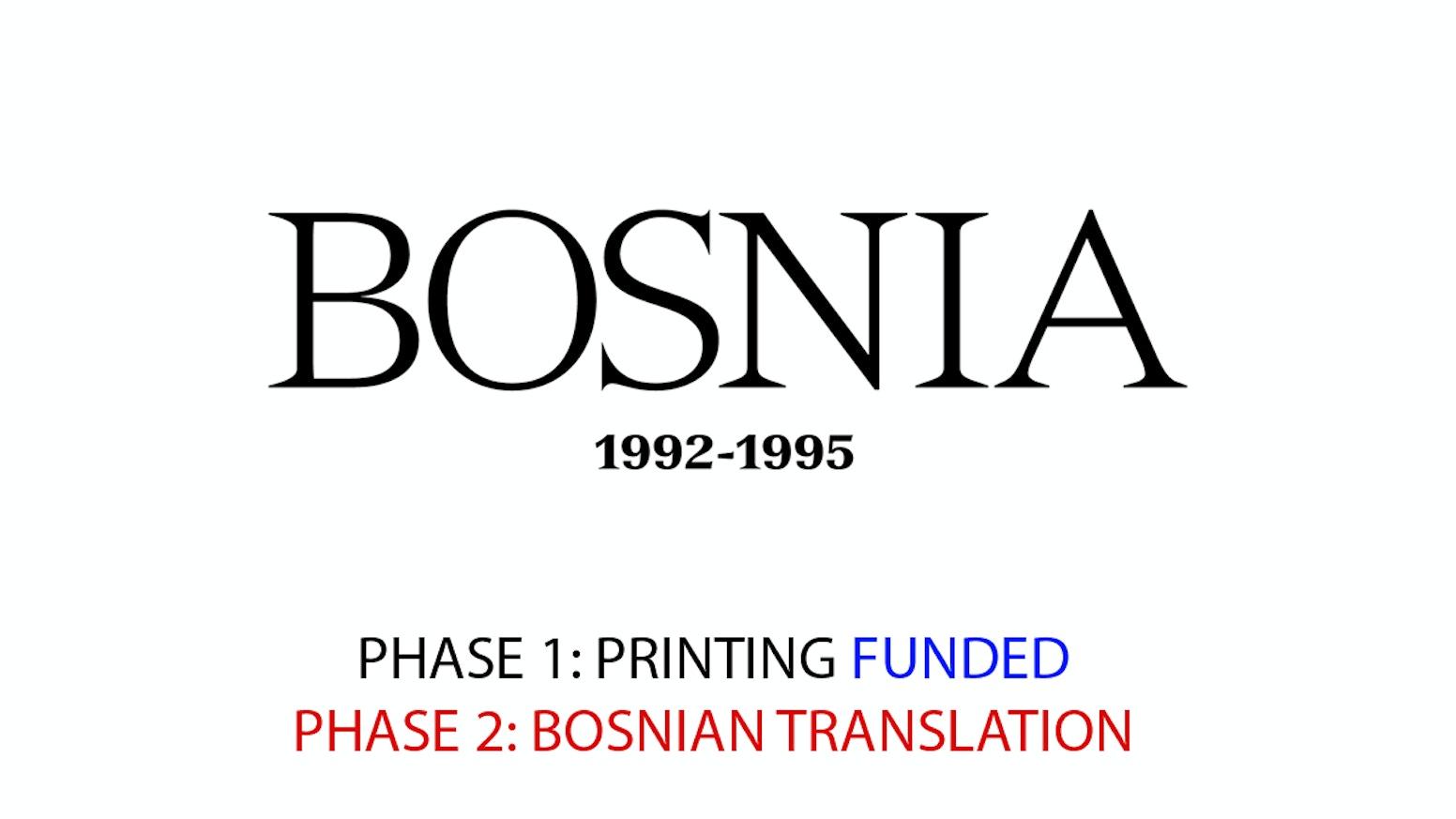 The Bosnia Book Project. Bosnia 1992 - 95