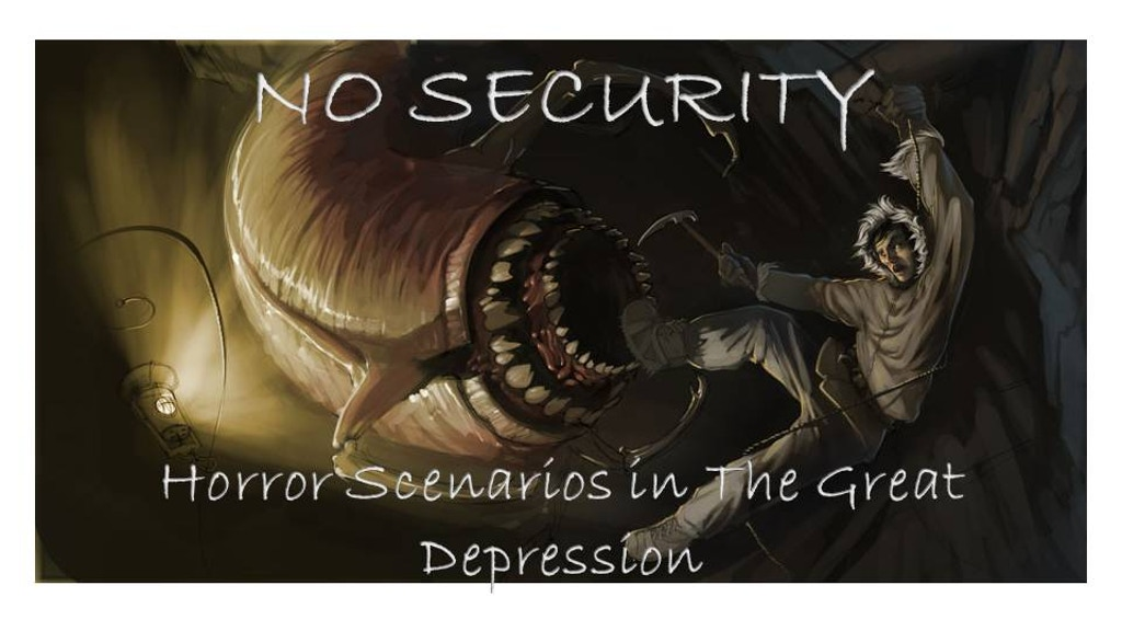 No Security: Horror Scenarios in the Great Depression project video thumbnail