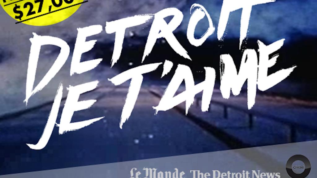 DETROIT, JE T'AIME project video thumbnail
