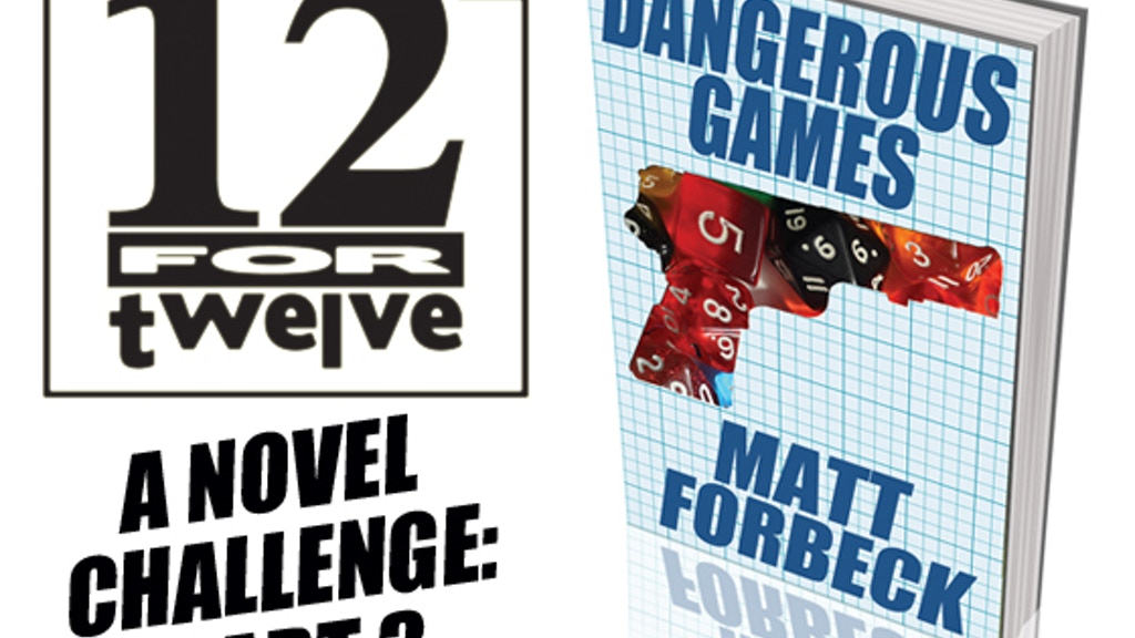 12 for '12 (3.0): Dangerous Games Novels project video thumbnail