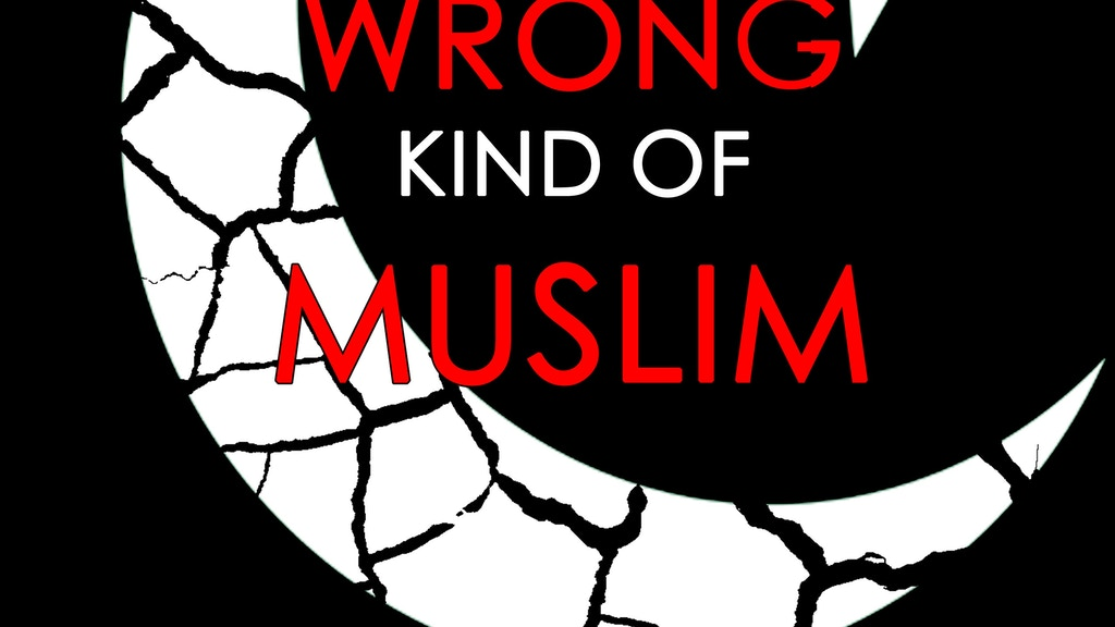The Wrong Kind of Muslim: An Untold Story of Persecution project video thumbnail