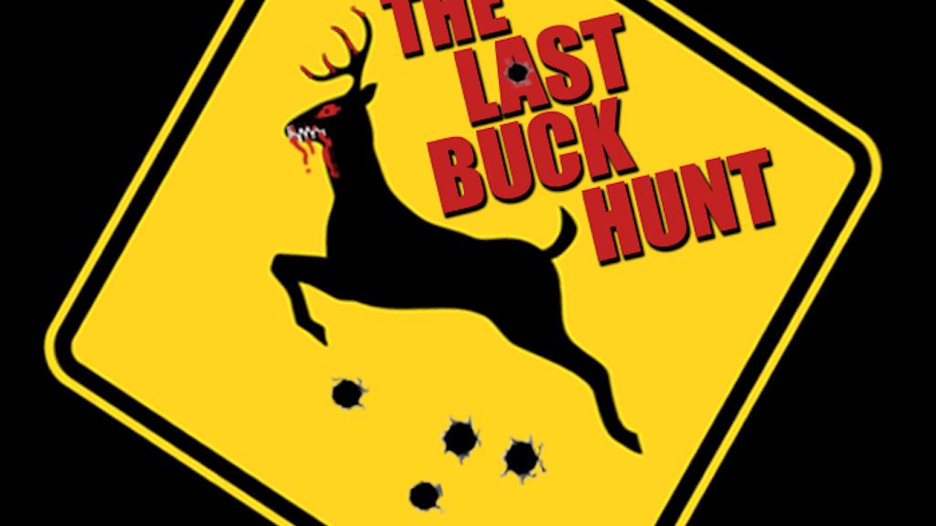 The Last Buck Hunt project video thumbnail
