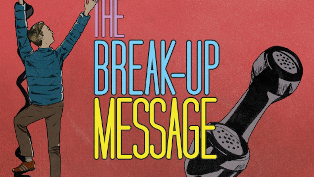 The Break-Up Message project video thumbnail