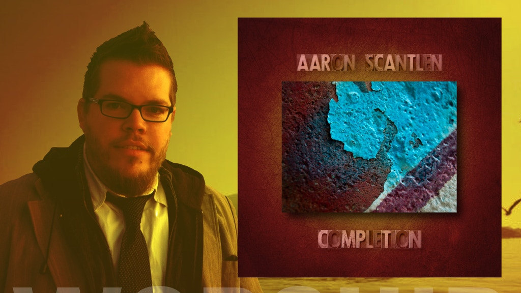 Aaron Scantlen's First Worship Album: Completion project video thumbnail