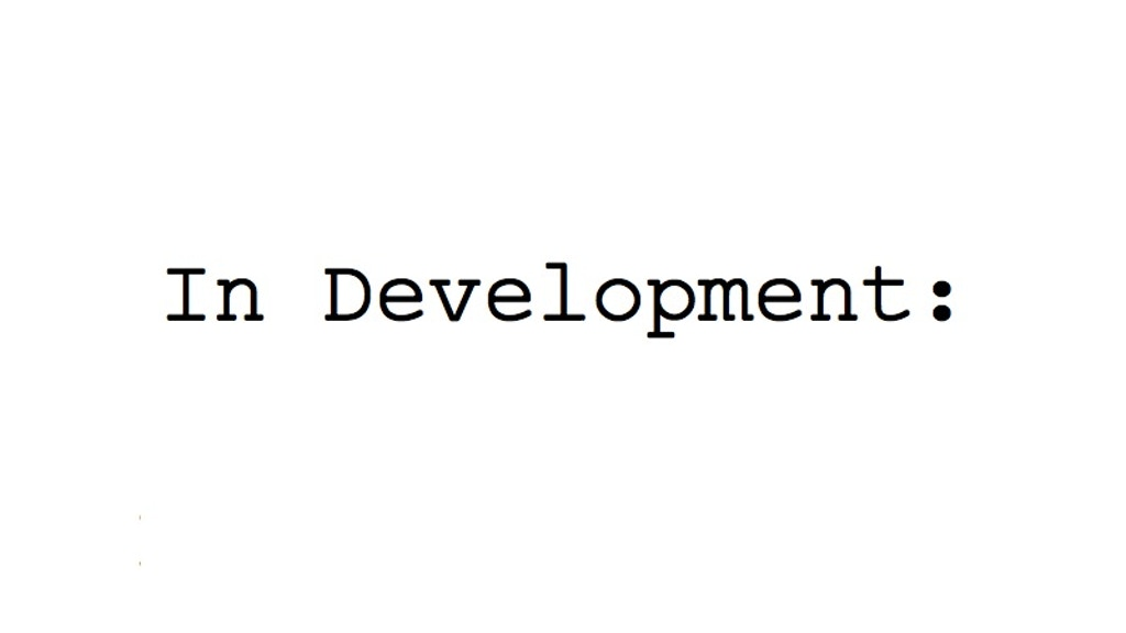 In Development: