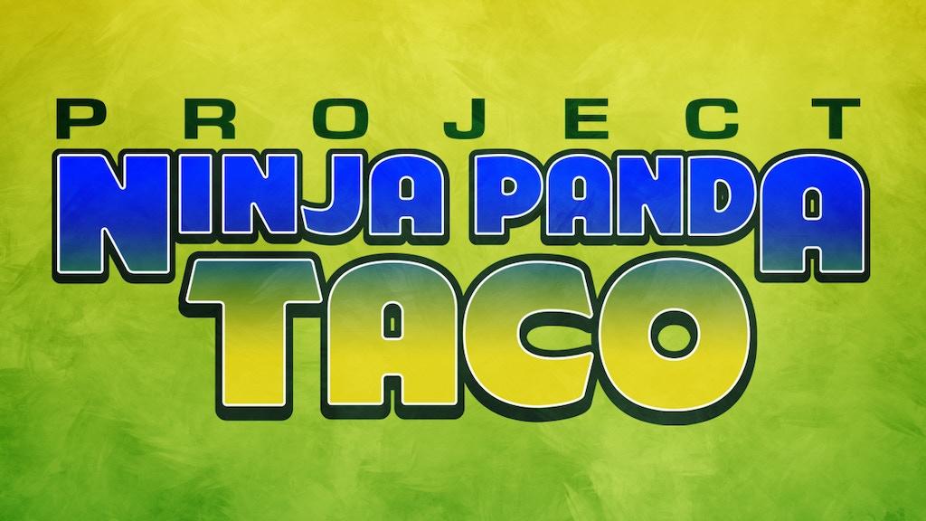 Project Ninja Panda Taco project video thumbnail