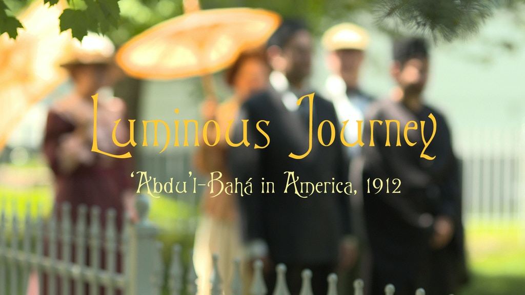 Luminous Journey: Abdu'l-Baha in America, 1912 project video thumbnail