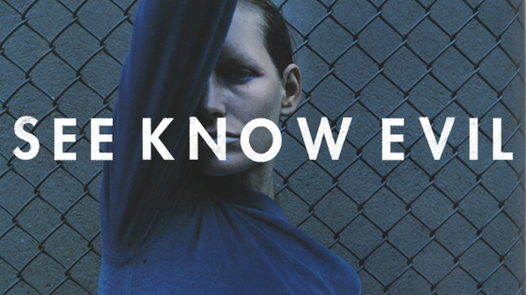 See Know Evil: A Documentary Film project video thumbnail