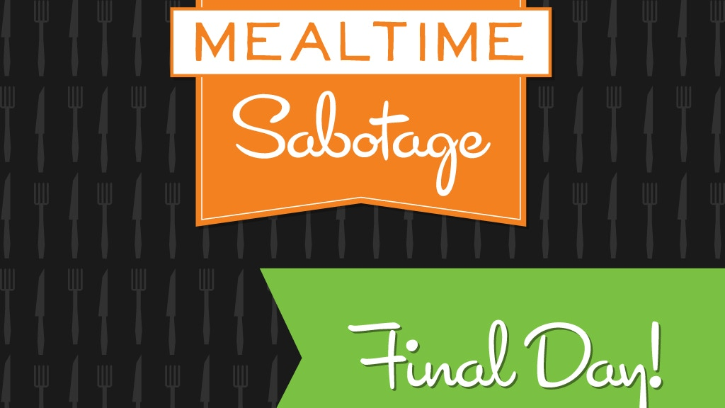 Mealtime Sabotage project video thumbnail