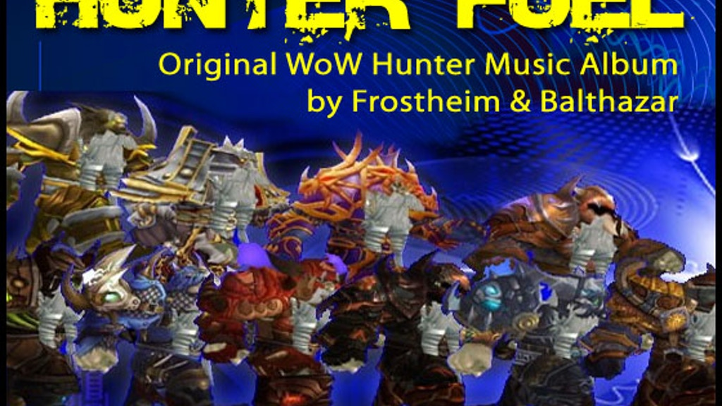 Hunter Fuel: WoW Music Album project video thumbnail