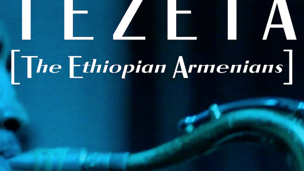 T E Z E T A [The Ethiopian Armenians] project video thumbnail