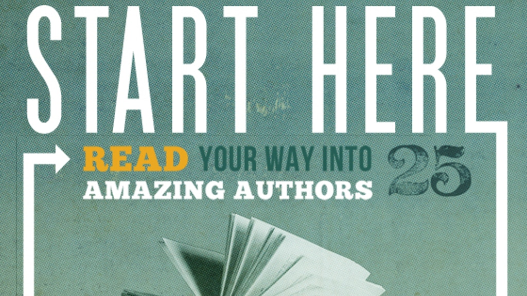 START HERE: Read Your Way Into 25 Amazing Authors project video thumbnail