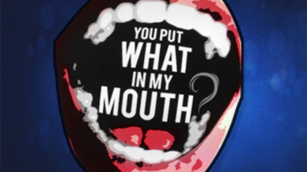 You Put What In My Mouth ? project video thumbnail