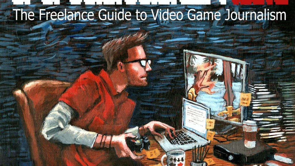 A How-To Guide for Freelance Video Game Journalists project video thumbnail