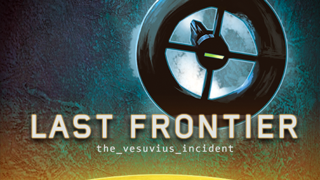 Last Frontier: The Vesuvius Incident & The Artifact -Reprint project video thumbnail
