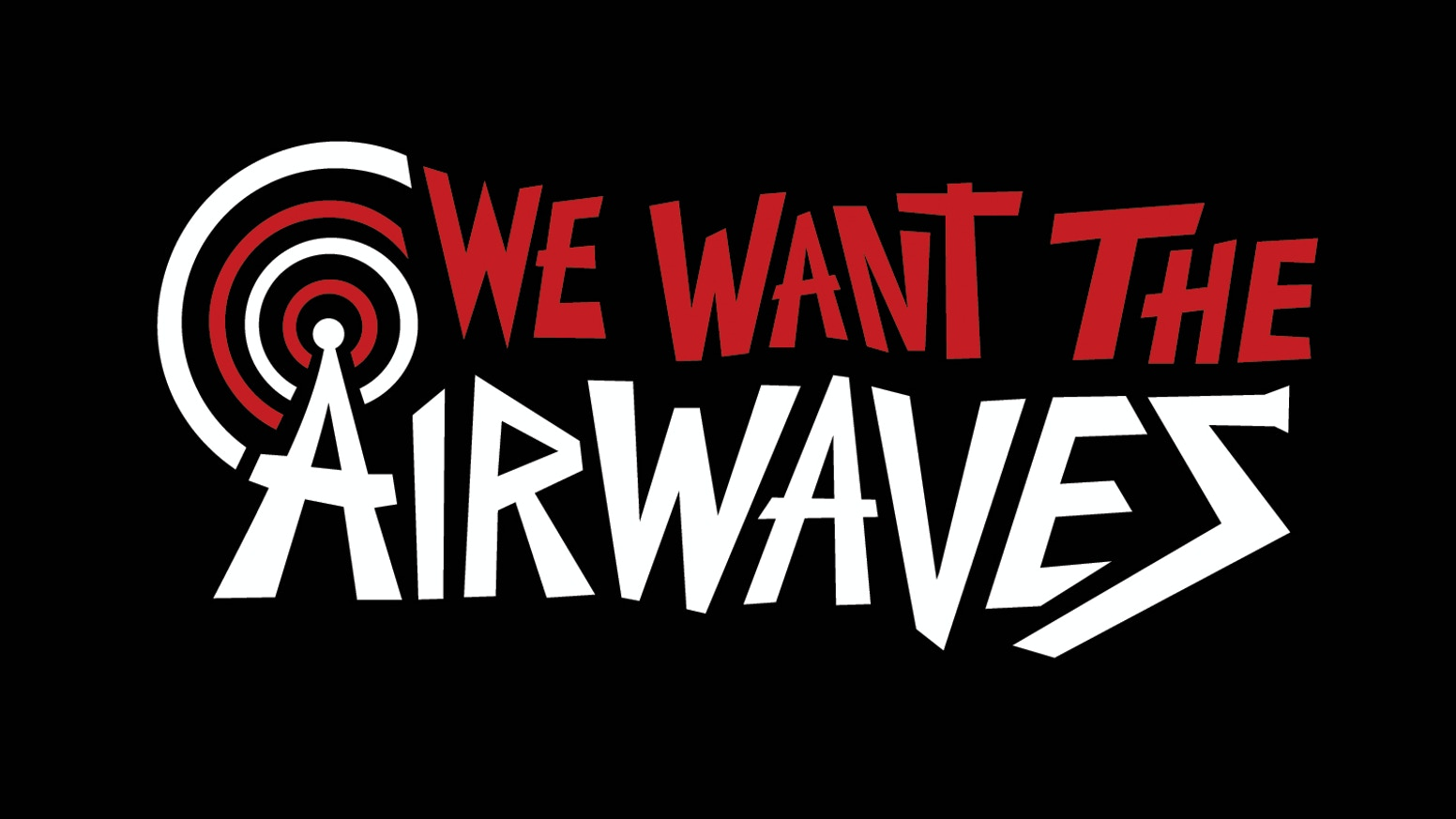 Image result for we want the airwaves