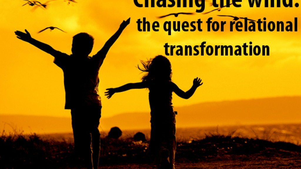 Chasing the wind: the quest for relational transformation project video thumbnail