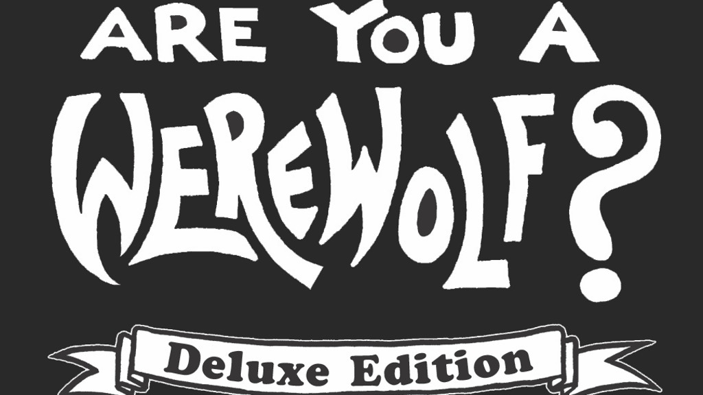 Are You A Werewolf? - Deluxe Edition project video thumbnail