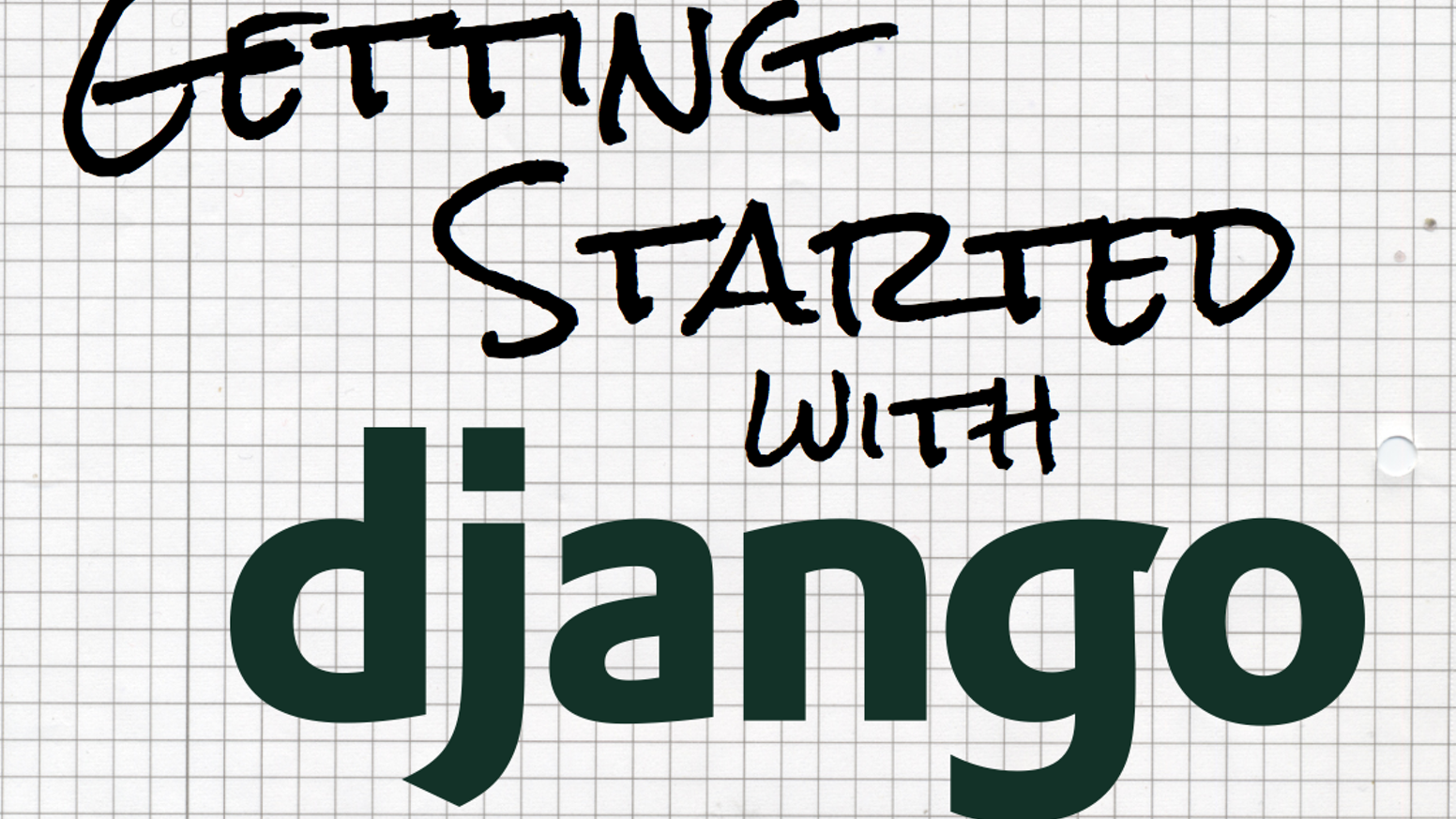 Getting Started With Django by Kenneth Love — Kickstarter
