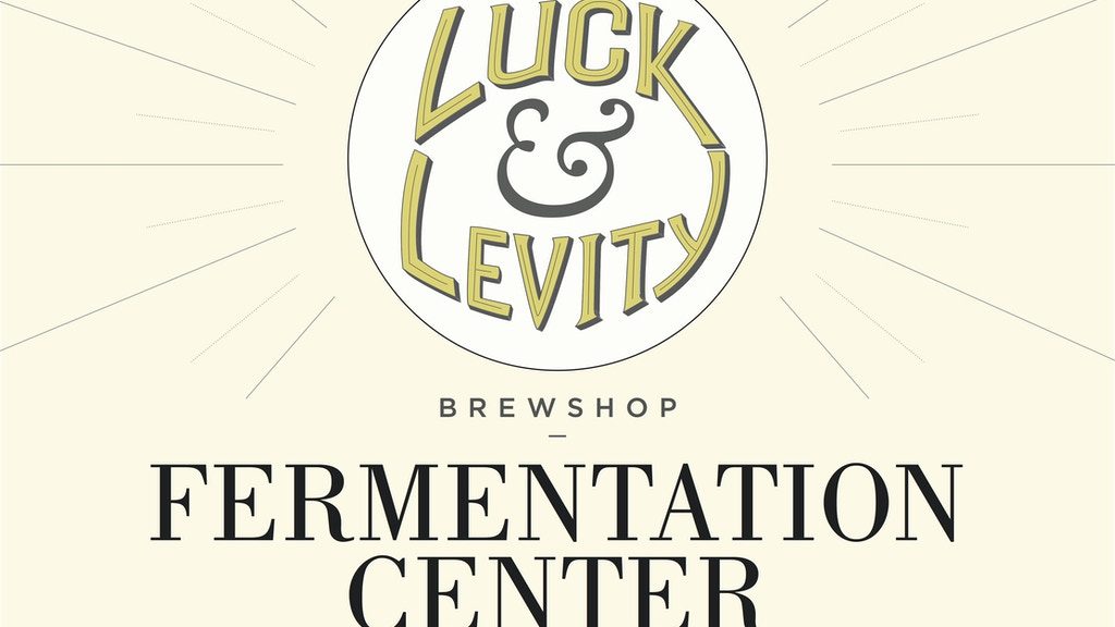 The Fermentation Center at Luck & Levity project video thumbnail