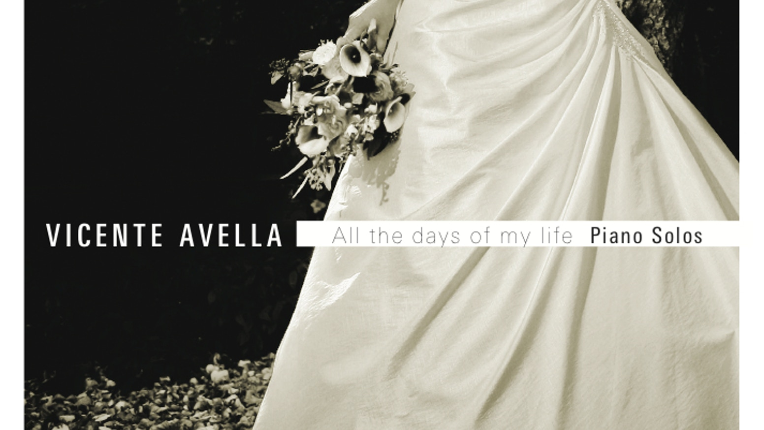 ALL THE DAYS OF MY LIFE: SOLO PIANO ALBUM BY VICENTE AVELLA
