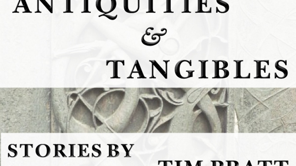 Antiquities and Tangibles: A Short Fiction Collection project video thumbnail