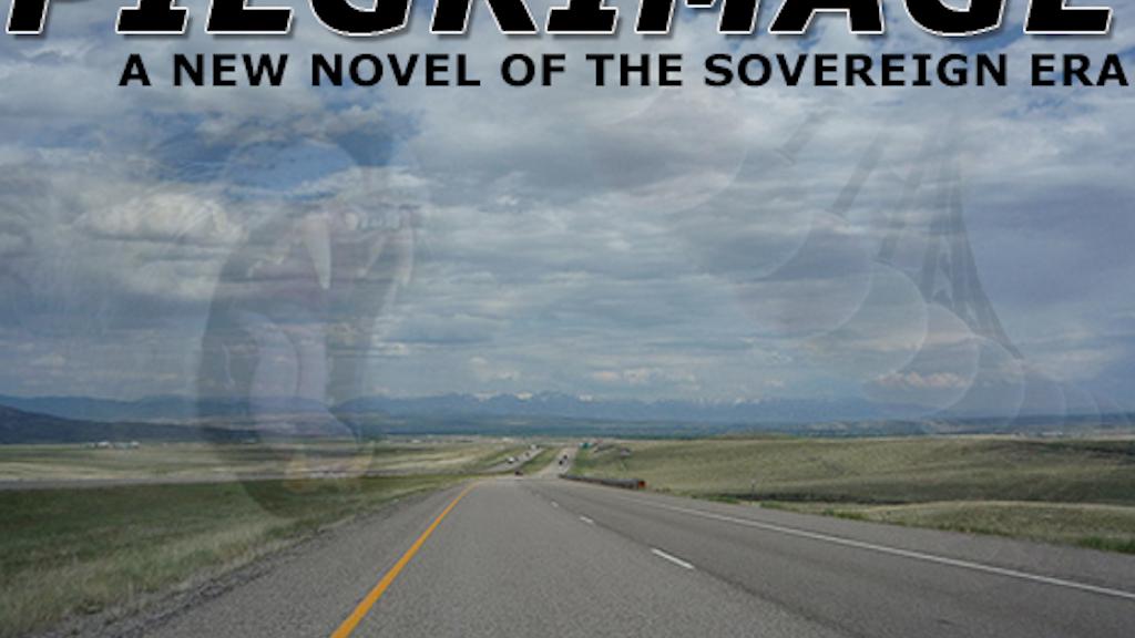 Pilgrimage - A New Sovereign Era Novel By Matthew Selznick project video thumbnail
